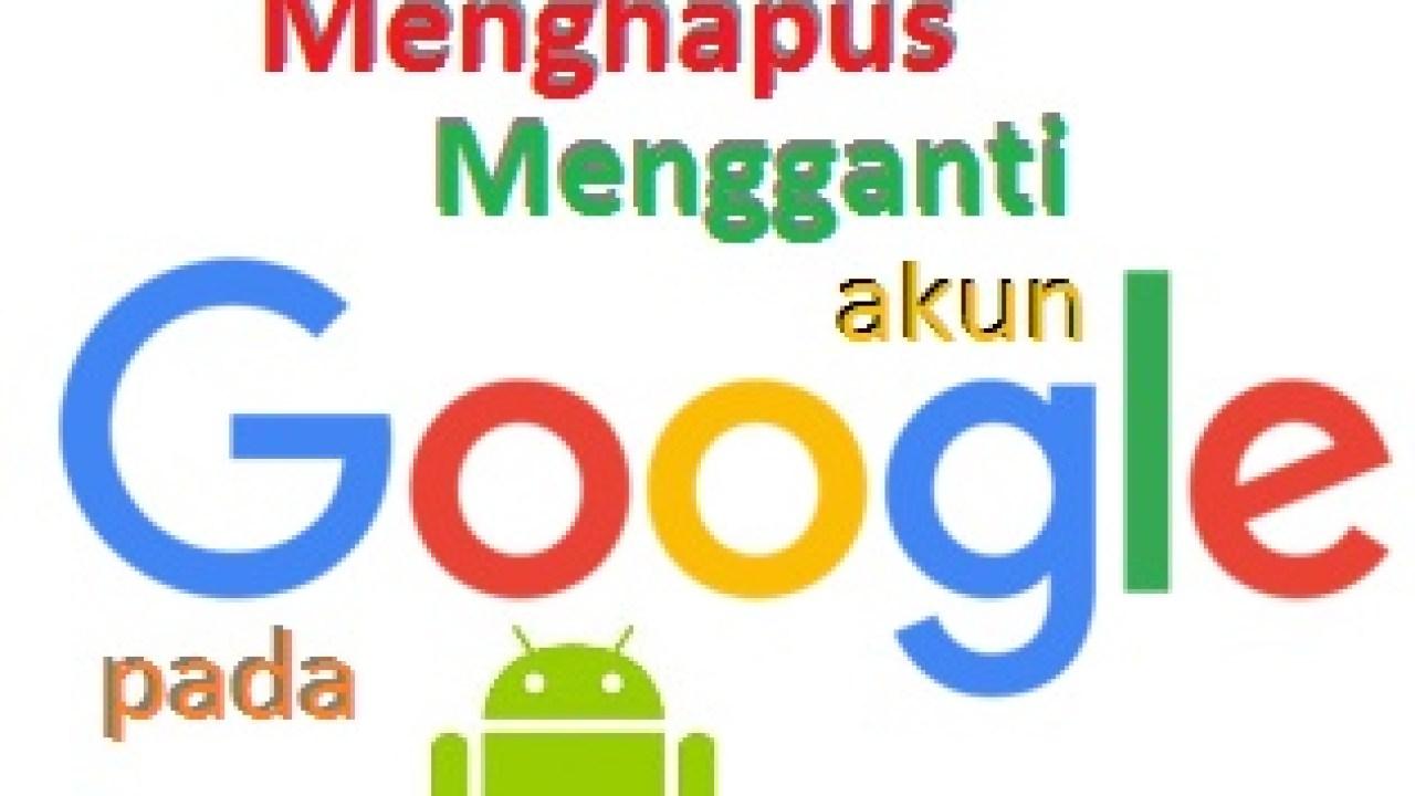 menghapus akun google di android