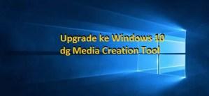Windows 10: Upgrade dengan Media creation Tool