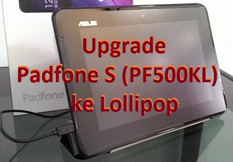 Upgrade Padfone S ke Lollipop