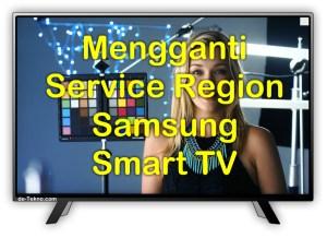 Mengganti Service region Samsung Smart TV