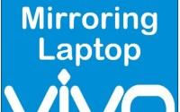 Mirror Vivo phone to laptop