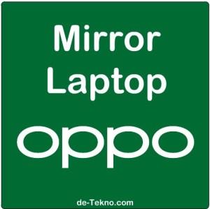 Mirror Oppo to Laptop