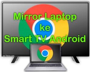 Mirror laptop ke TV Android