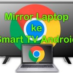 Mirror laptop ke TV Android
