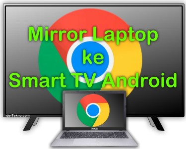 Screen Mirroring laptop ke Smart TV Android