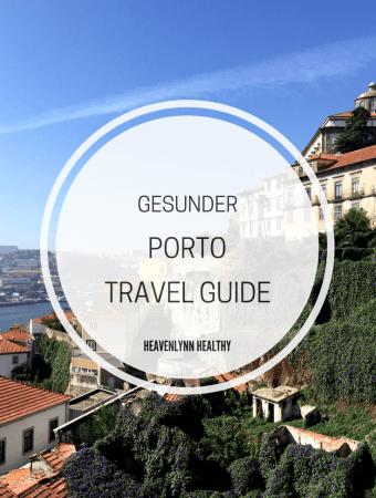 Gesunder Porto Travel Guide – Gesund Essen, Shopping und Ausflüge