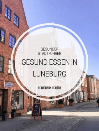 Gesund Essen in Lüneburg – Restaurants, Bistros, Cafés & Shopping Tipps