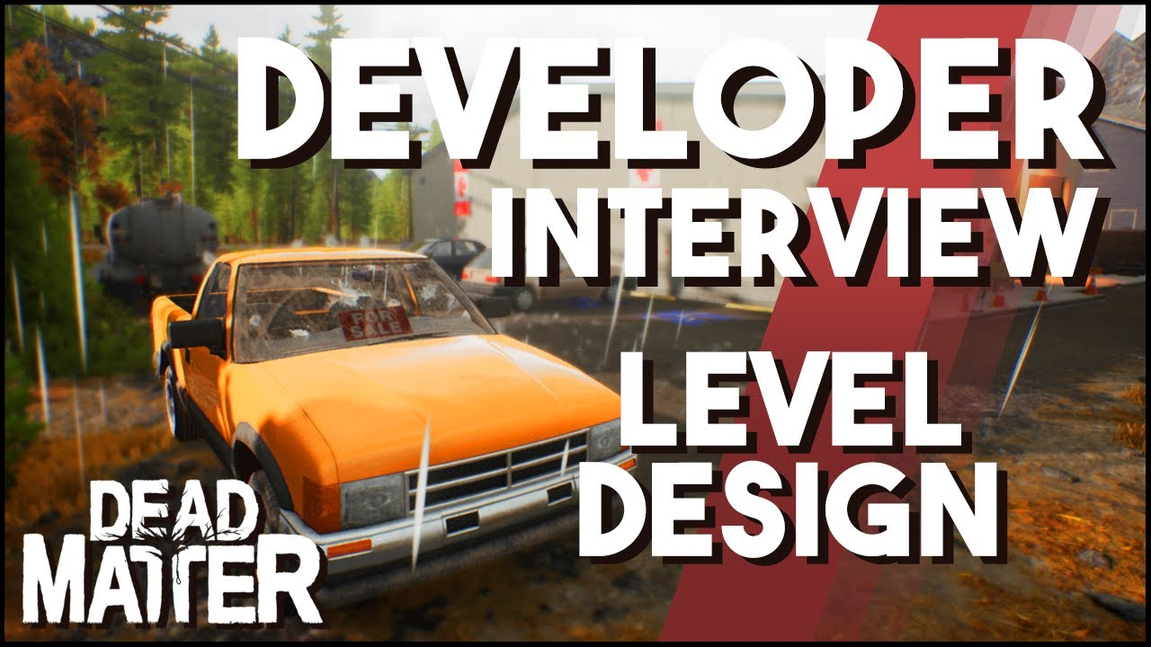 Dead Matter Developer Interview - Level Design