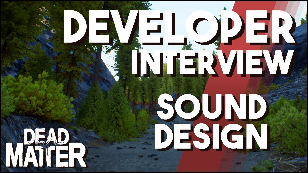 Dead Matter Developer Interview - Sound Design