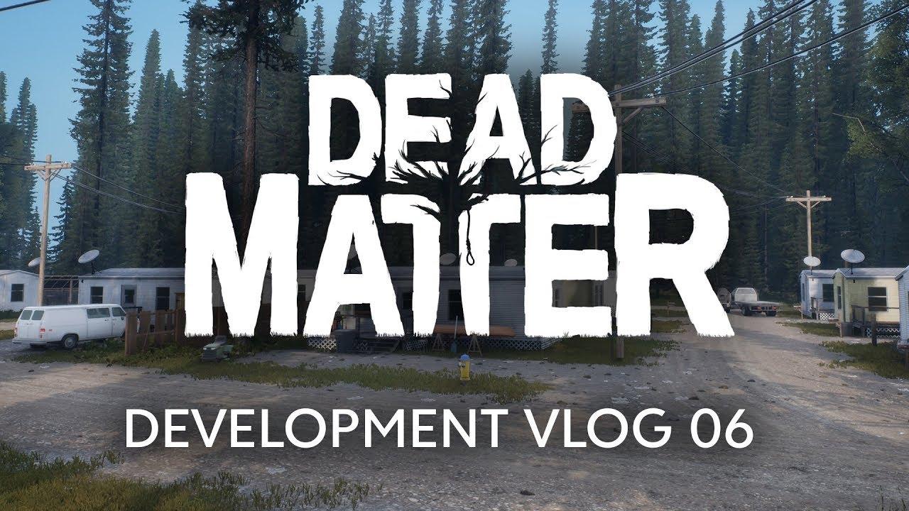 Dead Matter  - Development Vlog #06