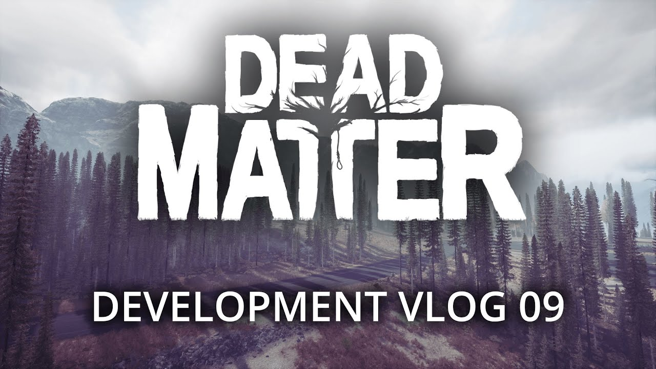 Dead Matter  - Development Vlog #09