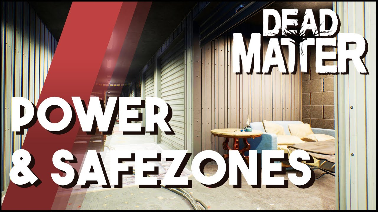 Dead Matter Update - Power & Safezones