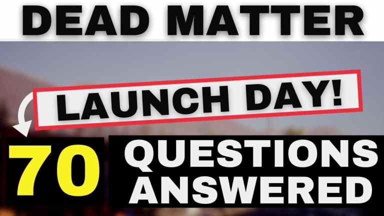 DEAD MATTER - IT'S LAUNCH DAY! | New Gameplay and 70 Questions Answered