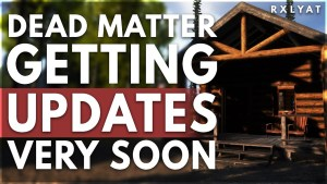 UPDATES are coming to DEAD MATTER... AND SOON!