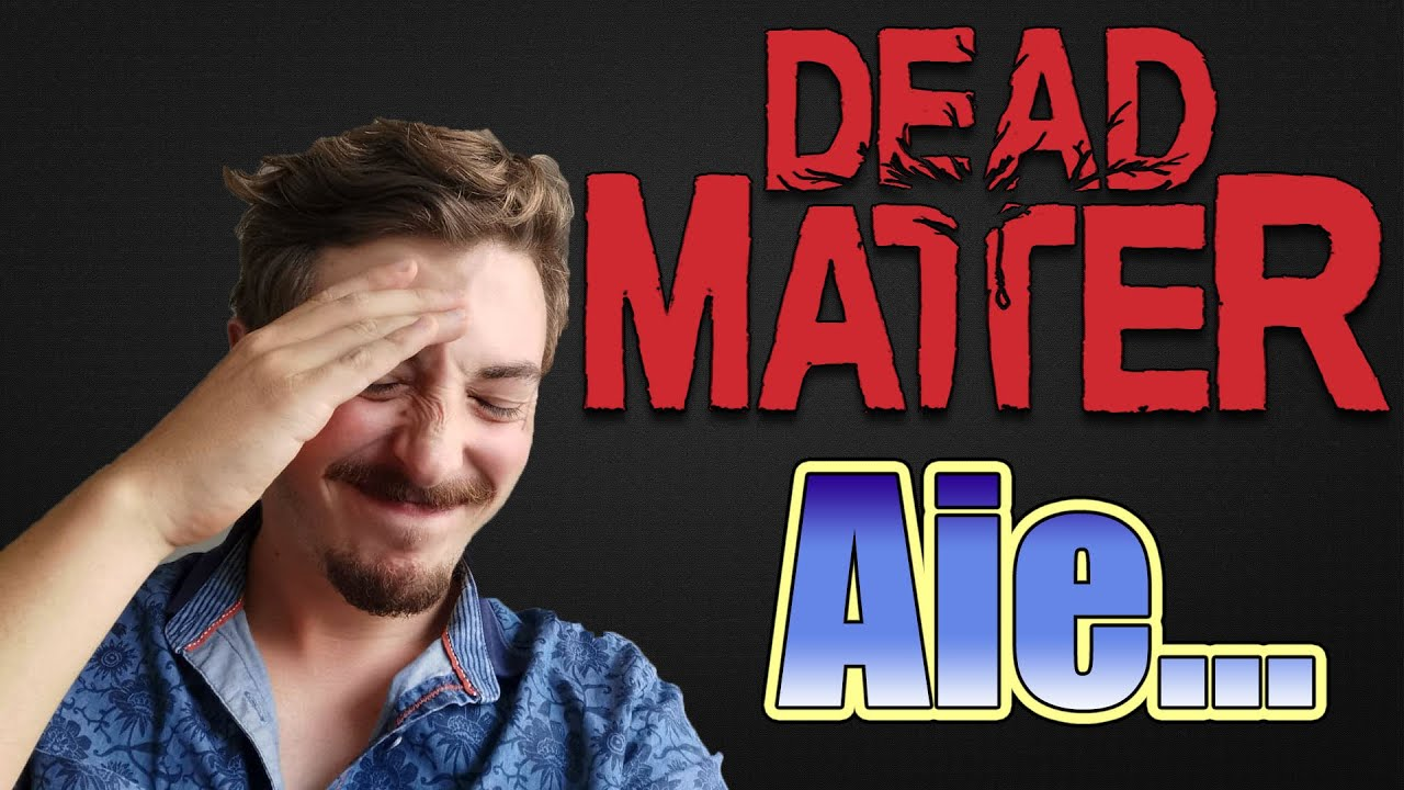 Quelle tristesse mes amis...en attendant préparons nous à la closed alpha de Dead Matter.