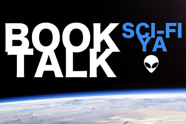 Book Talk: Sci-fi YA