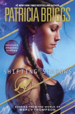 Shifting Shadows- Stories from the World of Mercy Thompson by Patricia Briggs