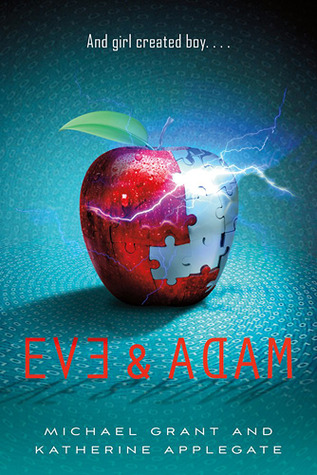 Review: Eve & Adam by Michael Grant and Katherine Applegate