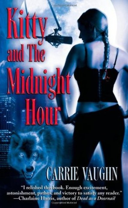 Kitty and the Midnight Hour (Kitty Norville #1) by Carrie Vaughn