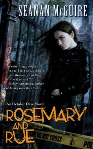 Rosemary and Rue (October Daye #1) by Seanan McGuire
