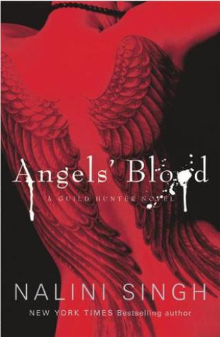 Angels' Blood (Guild Hunter #1) by Nalini Singh