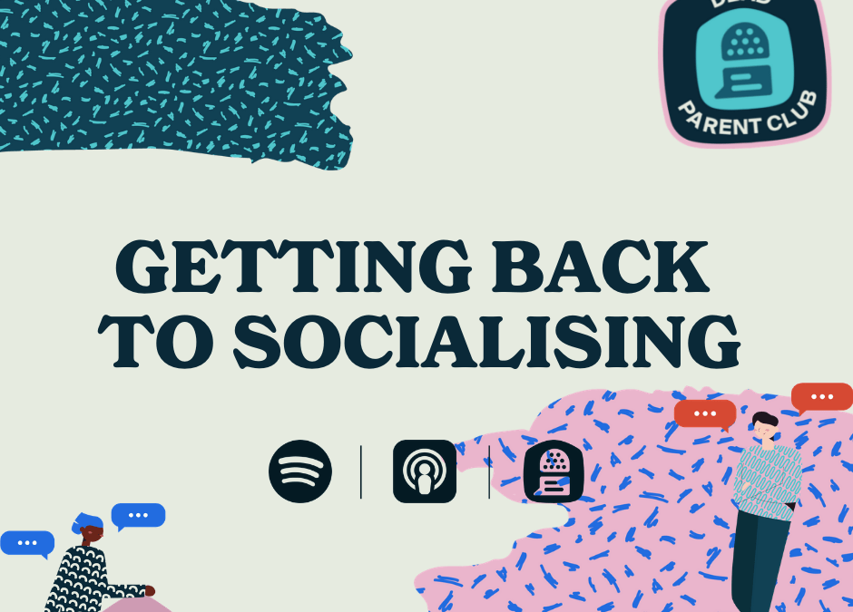 Episode 12 – Getting back to socialising