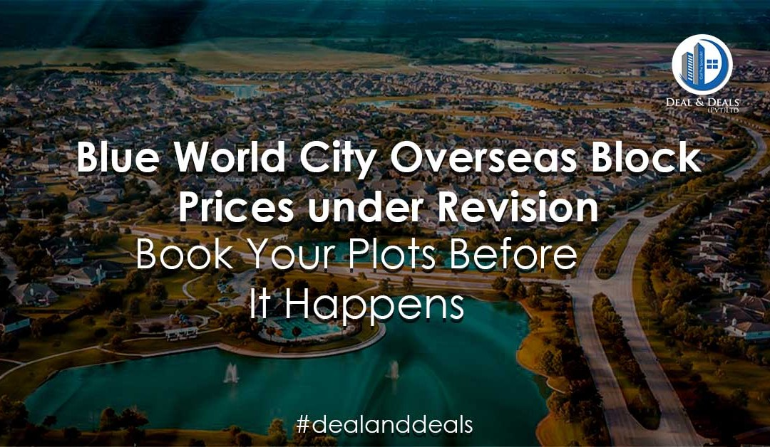 Blue World City Overseas Block Prices Under Revision