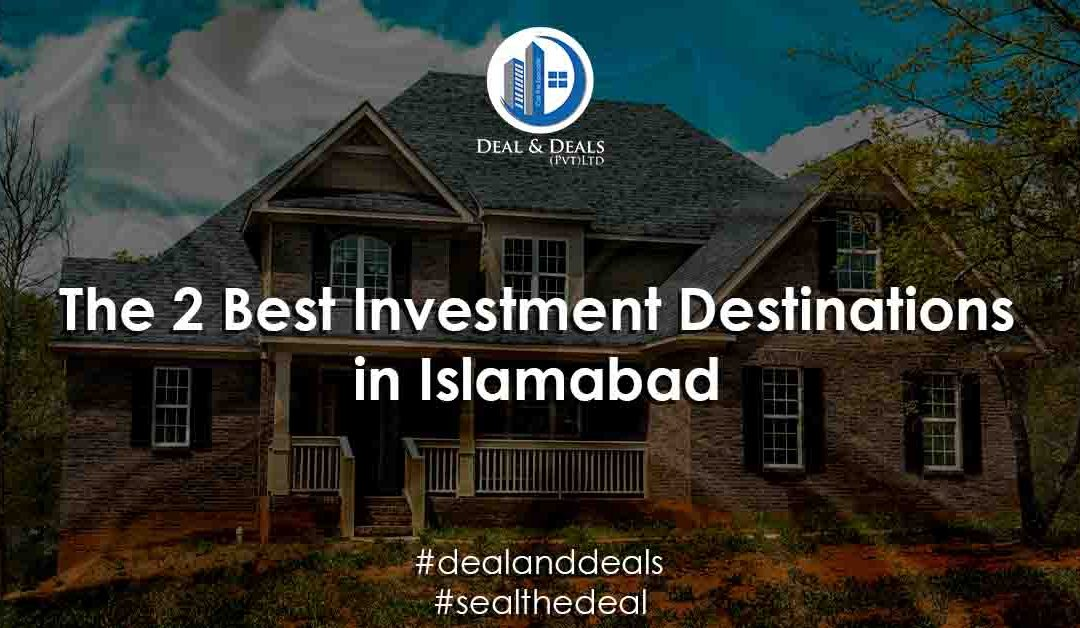 The 2 Best Investment Destinations in Islamabad