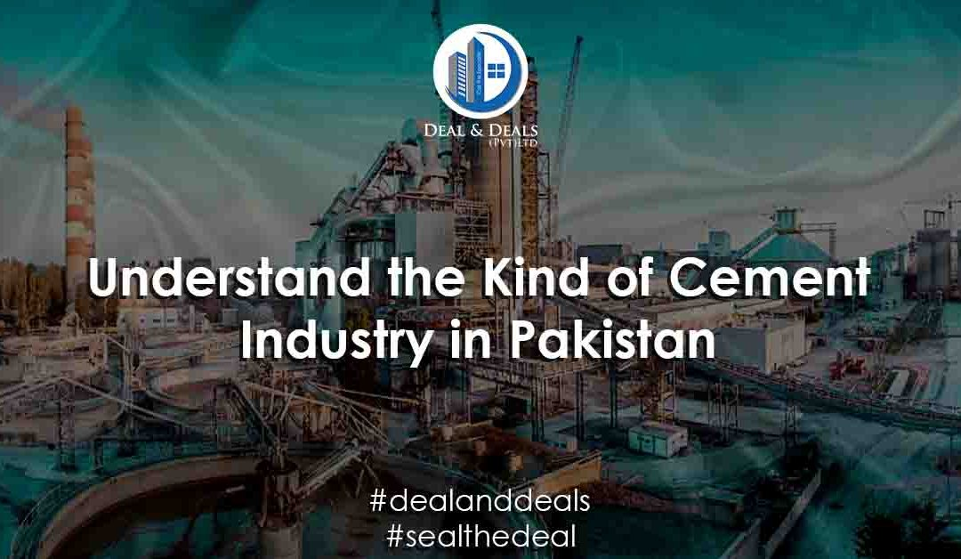 Understand the Kinds of Cement Industry in Pakistan