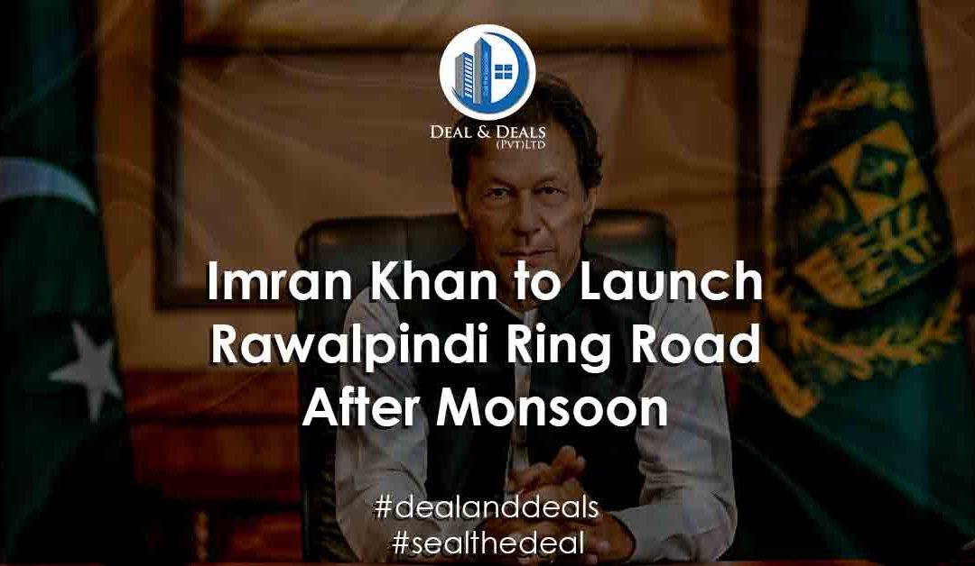Imran Khan to Launch Rawalpindi Ring Road After Monsoon