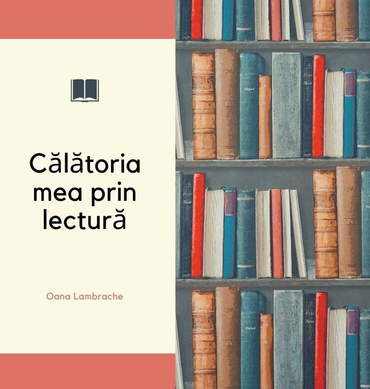 Oana Lambrache: Călătoria mea prin lectură