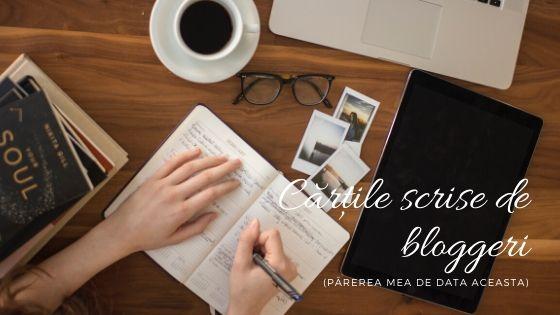 Cărțile scrise de bloggeri (părerea mea de data aceasta)