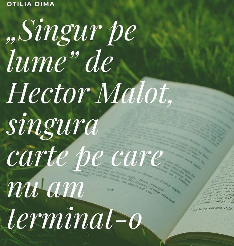 """Otilia Dima: """"Singur pe lume"""" de Hector Malot, singura carte pe care nu am terminat-o"""