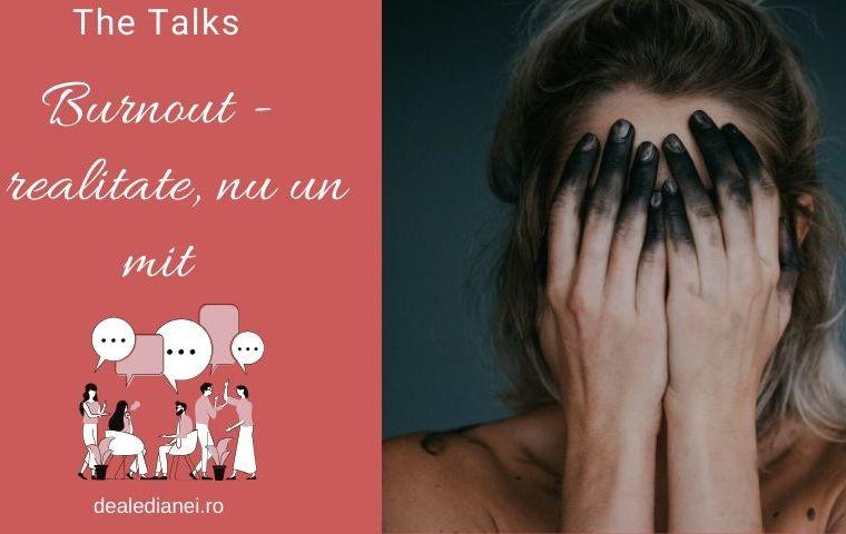 The Talks:  Burnout – o realitate, nu un mit