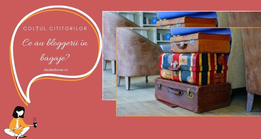 ce au bloggerii în bagaje