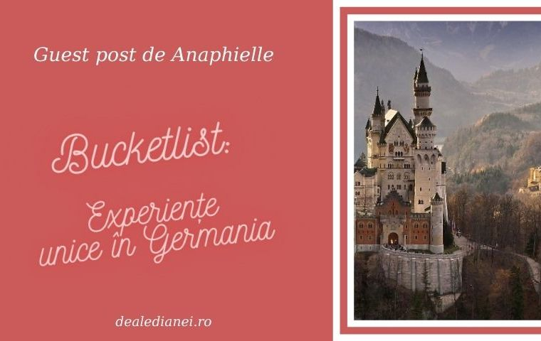Bucketlist: Experiențe unice în Germania (guest post)