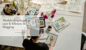 Module și aplicații pe care le folosesc în blogging