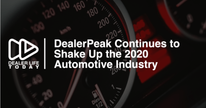 DealerPeak Continues to Shake Up the 2020 Automotive Industry
