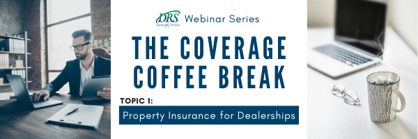 Coverage Coffee Break Webinars - Property Insurance for Dealerships