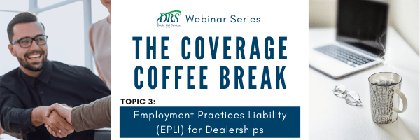 Coverage Coffee Break Webinars - Employment Practices Liability for Dealerships