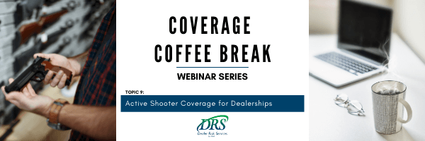 Coverage Coffee Break Webinars - Umbrella Coverage for Dealerships