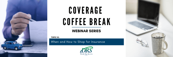 Coverage Coffee Break Webinars - When and How to Shop for Insurance