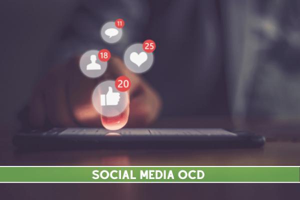 Social Media OCD