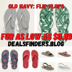 Old Navy: Flip Flops for the Whole Family for as low as $0.99