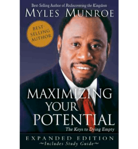 Maximizing your potentials by Myles Munroe