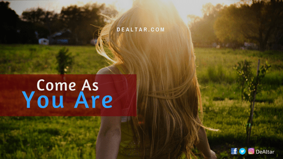 Come As You Are | DeAltar