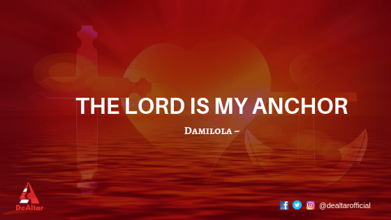 The Lord Is My Anchor
