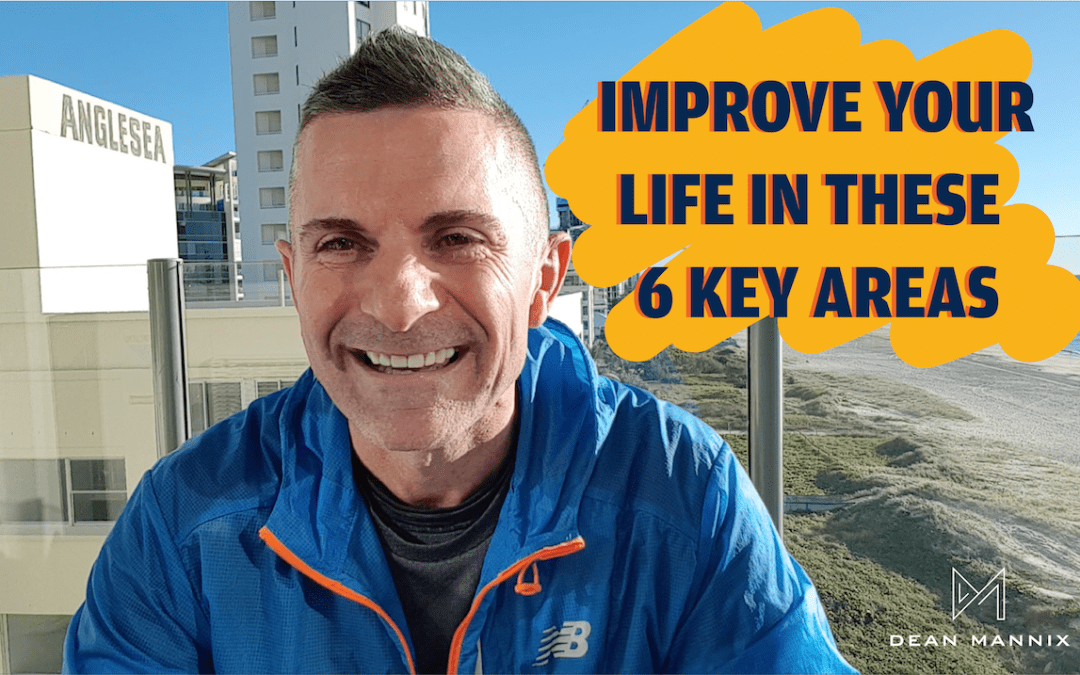 Improve Your Life in These 6 Key Areas