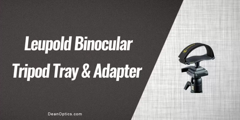 leupold tripod adapter tray for binoculars