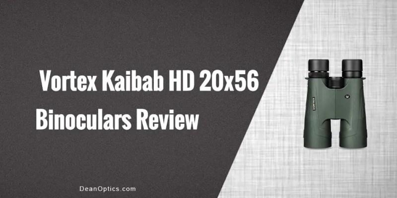 Review Kaibab 20x56 hd binocular